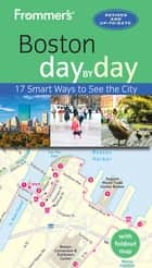 Frommer's Boston day by day ebook by Leslie Brokaw, Erin Trahan