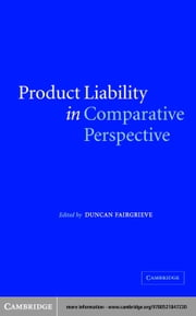 Product Liability in Comparative Perspective ebook by Fairgrieve, Duncan