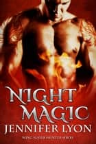 Night Magic ebook by Jennifer Lyon