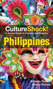 CultureShock! Philippines ebook by Alfredo Roces,Grace Roces