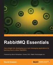 RabbitMQ Essentials ebook by David Dossot