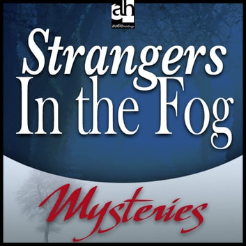 Strangers in the Fog audiobook by Bill Pronzini
