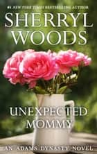 Unexpected Mommy ebook by Sherryl Woods