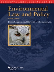 Environmental Law and Policy, 4th (Concepts and Insights Series) ebook by James Salzman,Barton Thompson Jr.