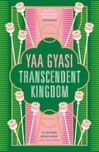 Transcendent Kingdom ebook by Yaa Gyasi