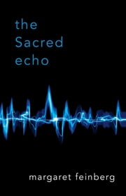 The Sacred Echo ebook by Margaret Feinberg