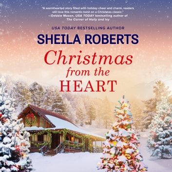 Christmas from the Heart audiobook by Sheila Roberts