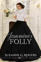 Jessamine's Folly ebook by