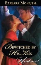 Bewitched by His Kiss ebook by Barbara Monajem