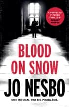 Blood on Snow ebook by