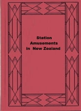 Station Amusements in New Zealand ebook by Lady Barker