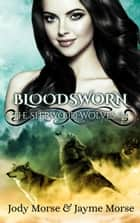 Bloodsworn - The Sherwood Wolves ebook by Jody Morse, Jayme Morse