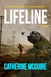 Lifeline: A Novel ebook by Catherine McGuire