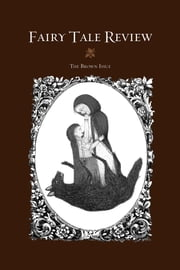Fairy Tale Review - The Brown Issue #7 ebook by Kate Bernheimer