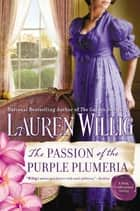 The Passion of the Purple Plumeria - A Pink Carnation Novel ebook by Lauren Willig