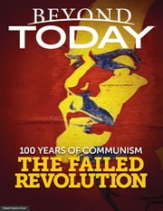 Beyond Today: 100 Years of Communism the Failed Revolution ebook by United Church of God
