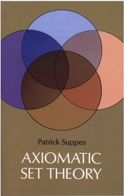 Axiomatic Set Theory ebook by Patrick Suppes
