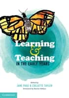 Learning and Teaching in the Early Years ebook by Jane Page,Collette Tayler