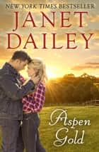 Aspen Gold ebook by Janet Dailey