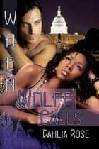 When Wolfe Calls ebook by Dahlia Rose