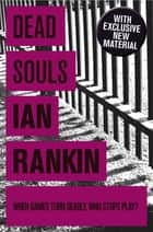 Dead Souls ebook by Ian Rankin