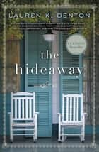 The Hideaway ebook by Lauren K. Denton