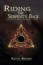 Riding the Serpent's Back ebook by Keith Brooke