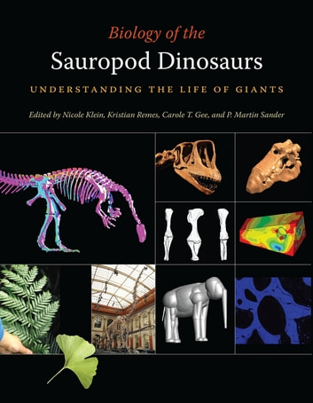 Biology of the Sauropod Dinosaurs - Understanding the Life of Giants ebook by