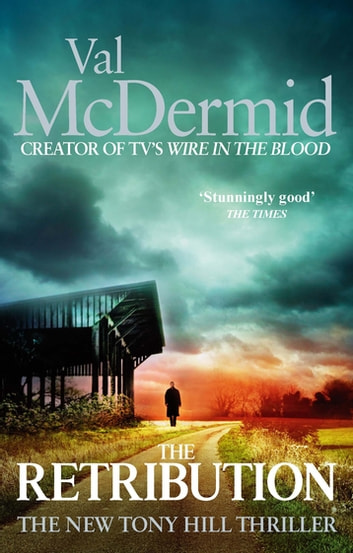 The Retribution - (Tony Hill and Carol Jordan, Book 7) ebook by Val McDermid