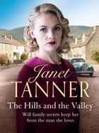The Hills and the Valley ebook by Janet Tanner