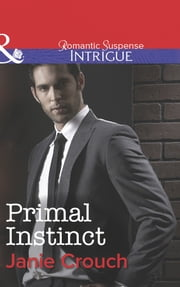Primal Instinct (Mills & Boon Intrigue) 電子書 by Janie Crouch