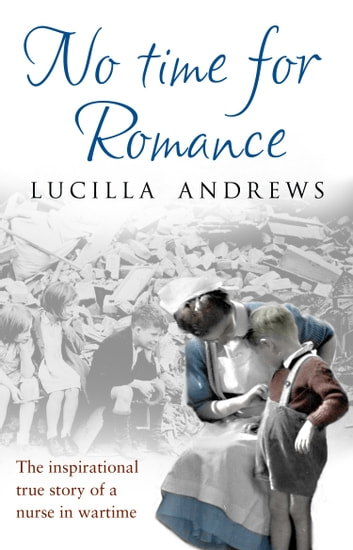 No Time For Romance ebook by Lucilla Andrews