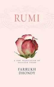 Rumi - A New Translation of Selected Poems ebook by Rumi,Farrukh Dhondy