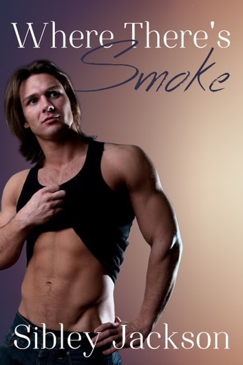 Where There's Smoke ebook by Sibley Jackson