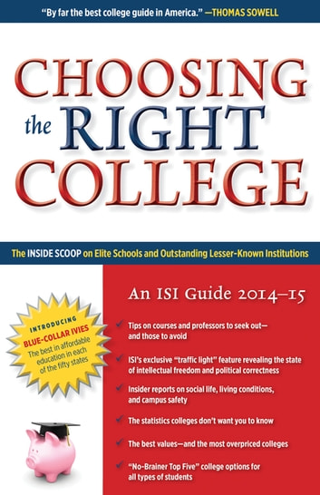 Choosing the Right College 2014–15 - The Inside Scoop on Elite Schools and Outstanding Lesser-Known Institutions ebook by John Zmirak
