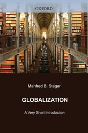 Globalization: A Very Short Introduction ebook by Manfred B. Steger