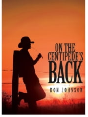 On the CentIpede's Back ebook by Don Johnson