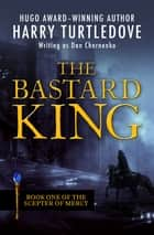 The Bastard King ebook by