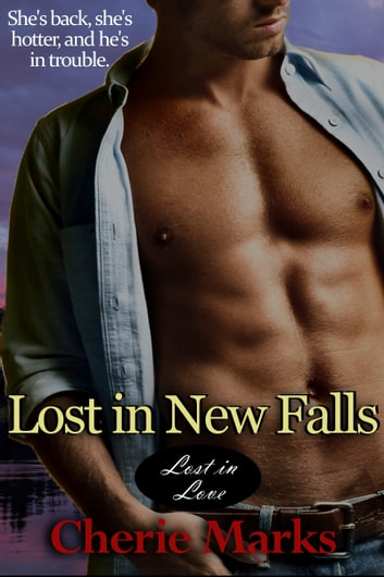 Lost in New Falls - Small-town Contemporary Romance ebook by Cherie Marks