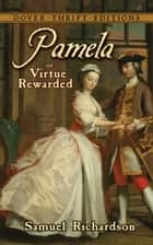 Pamela - or, Virtue Rewarded ebook by Samuel Richardson
