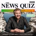 The News Quiz: Series 89 - Eight episodes of the BBC Radio 4 topical comedy panel show audiobook by BBC Radio Comedy