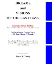 Dreams and Visions of the Last Days, Special Edition ebook by Young, Roger K.