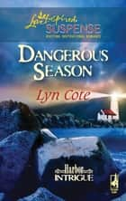 Dangerous Season (Mills & Boon Love Inspired) (Harbor Intrigue, Book 1) ebook by Lyn Cote