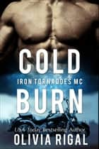 Cold Burn ebook by Olivia Rigal