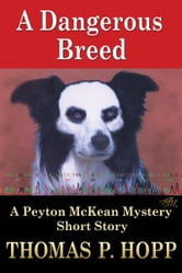 A Dangerous Breed ebook by Thomas P Hopp