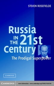 Russia in the 21st Century ebook by Rosefielde, Steven