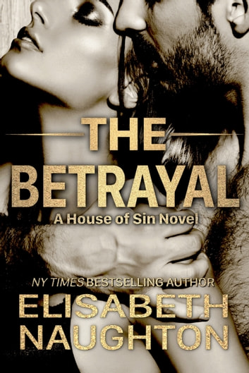 The Betrayal ebook by Elisabeth Naughton