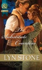 The Substitute Countess (Mills & Boon Historical) ebook by Lyn Stone
