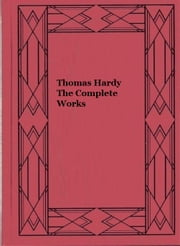 Thomas Hardy The Complete Works ebook by Thomas Hardy