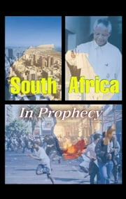South Africa in Prophecy - The future of the rainbow nation ebook by Ron Fraser, Philadelphia Church of God